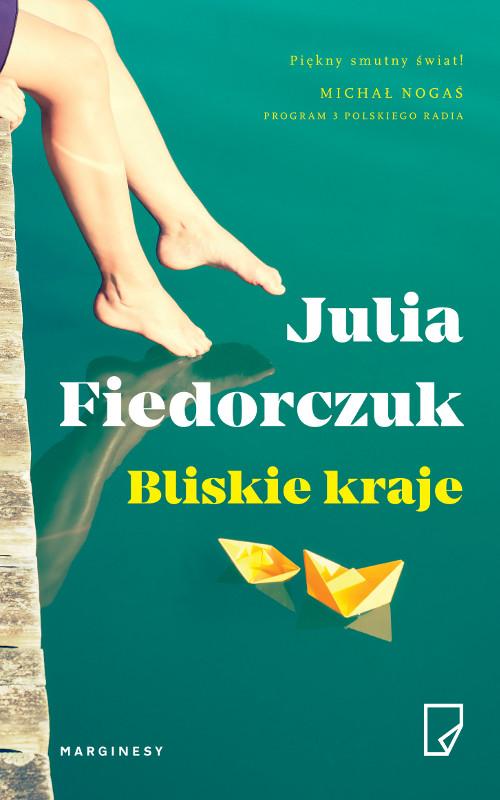 """""""Bliskie kraje"""" Julia Fiedorczuk – recenzja"""