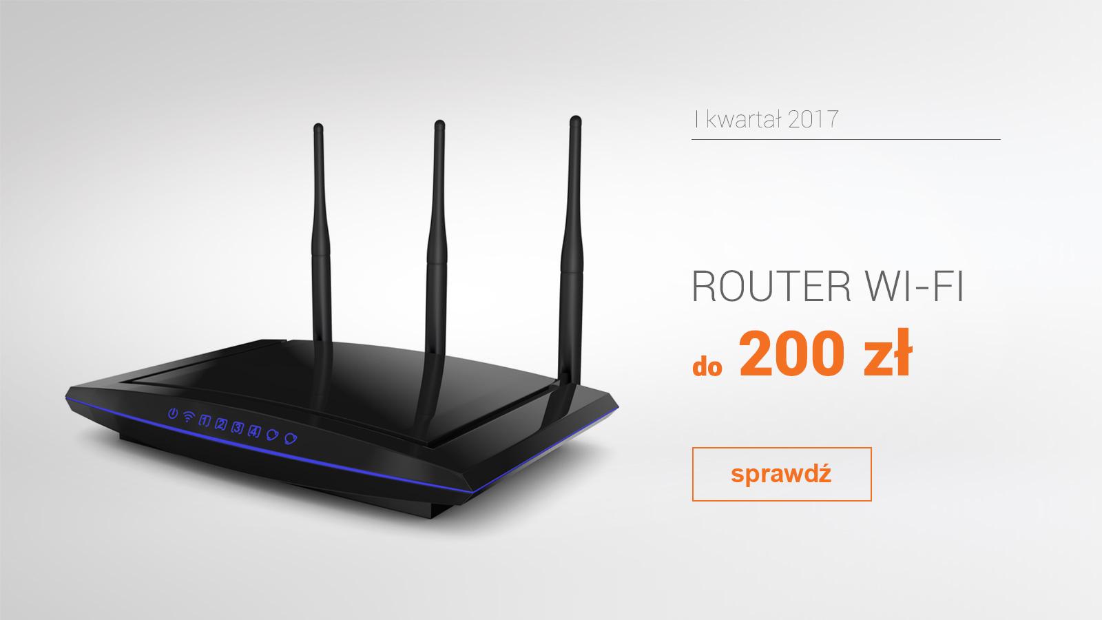 Router Wi-Fi do 200 zł – I kwartał 2017