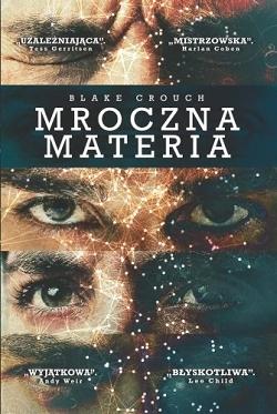 """Mroczna materia"" Blake Crouch – recenzja"