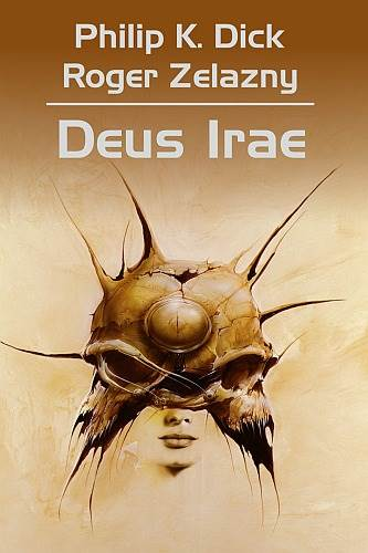 """Deus Irae"" Philip K. Dick, Roger Zelazny – recenzja"