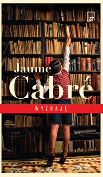 """""""Wyznaję"""" Jaume Cabré – recenzja"""