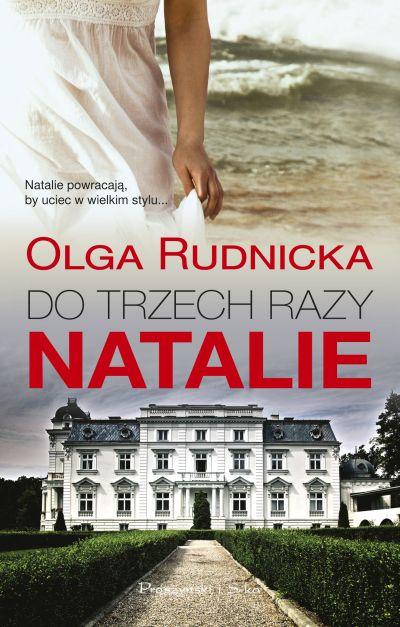 """""""Do trzech razy Natalie"""" Olga Rudnicka – recenzja"""
