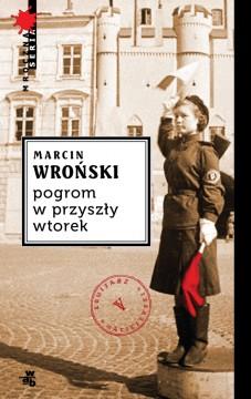 """""""Pogrom w przyszły wtorek"""" Marcin Wroński – recenzja"""