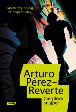 """""""Cierpliwy snajper"""" Arturo Pérez-Reverte – recenzja"""