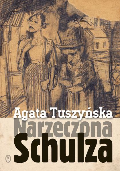 """""""Narzeczona Schulza"""" Agata Tuszyńska – recenzja"""