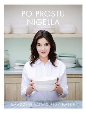 """""""Po prostu Nigella. Smacznie, łatwo, przyjemnie"""" Nigella Lawson – recenzja"""