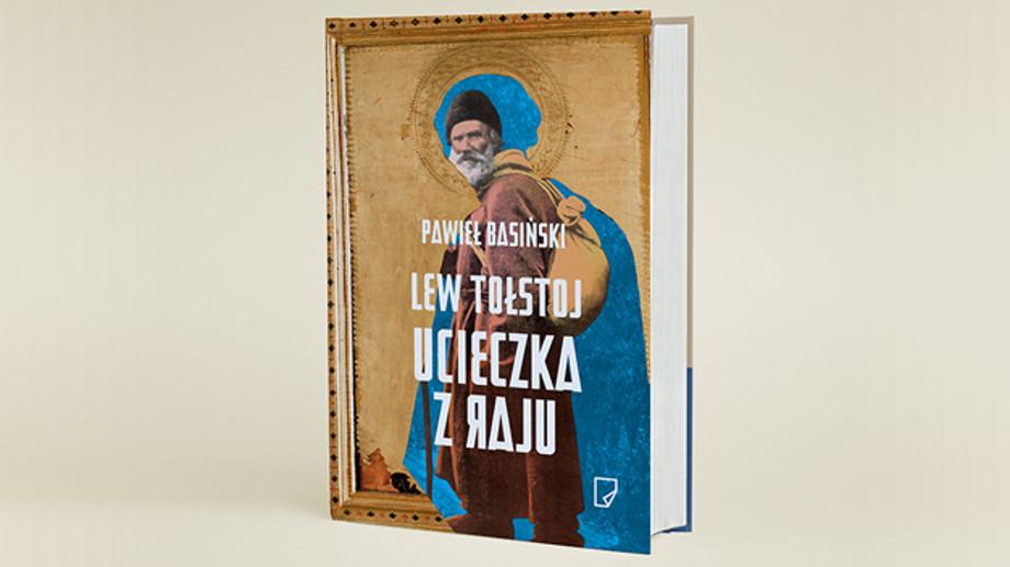 """""""Lew Tołstoj. Ucieczka z raju"""" Pawieł Basiński – recenzja"""