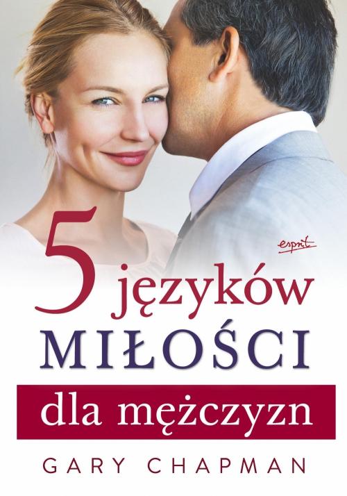 """""""Pięć języków miłości dla mężczyzn"""" Gary Chapman – recenzja"""
