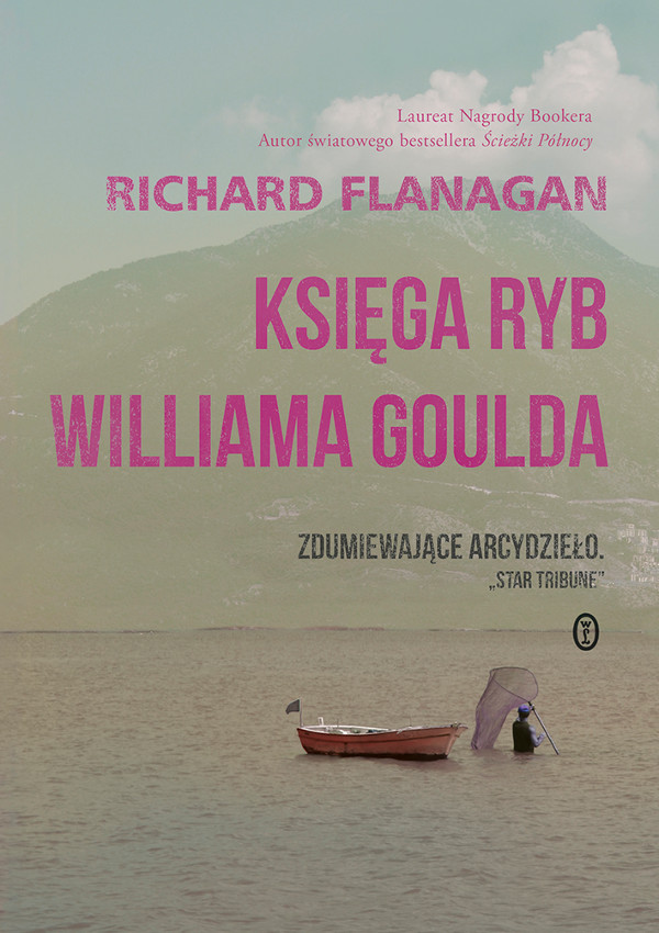 """Księga ryb Williama Goulda"" Richard Flanagan – recenzja"